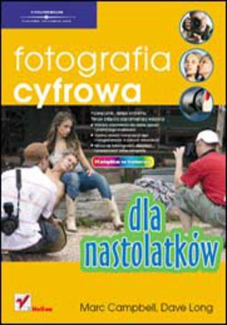 Okładka książki Fotografia cyfrowa dla nastolatków