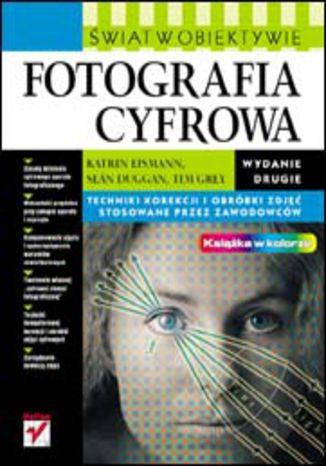 Okładka książki/ebooka Fotografia cyfrowa. Świat w obiektywie. Wydanie II