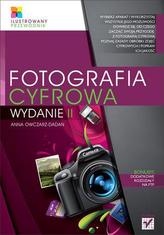 Okładka książki/ebooka Fotografia cyfrowa. Ilustrowany przewodnik. Wydanie II