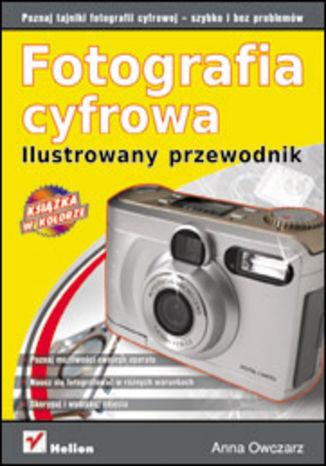 Okładka książki Fotografia cyfrowa. Ilustrowany przewodnik