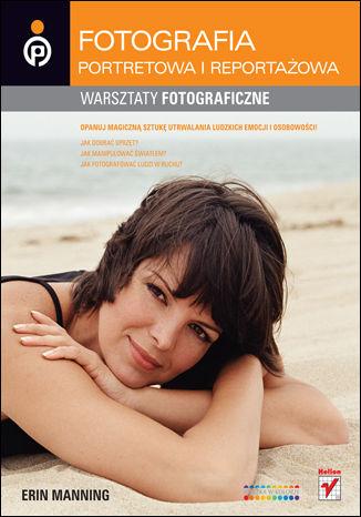 Okładka książki/ebooka Fotografia portretowa i reportażowa. Warsztaty fotograficzne