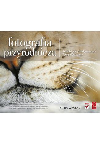 Okładka książki/ebooka Fotografia przyrodnicza. Techniki pracy najsłynniejszych fotografów natury