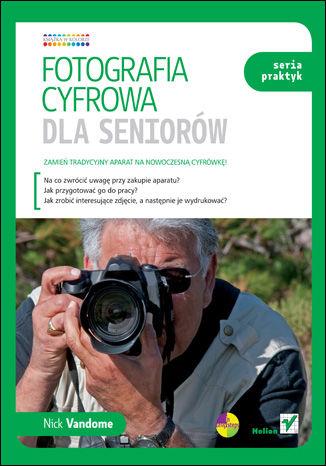 Okładka książki Fotografia cyfrowa dla seniorów. Seria praktyk