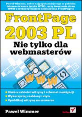 Okładka książki/ebooka FrontPage 2003 PL. Nie tylko dla webmasterów
