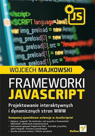 Okładka książki Frameworki JavaScript. Projektowanie interaktywnych i dynamicznych stron WWW