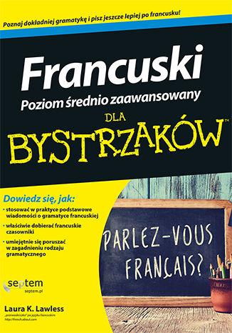 Okładka książki/ebooka Francuski dla bystrzaków. Poziom średnio zaawansowany