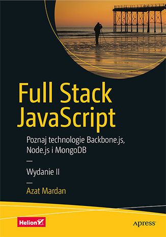 Okładka książki/ebooka Full Stack JavaScript. Poznaj technologie Backbone.js, Node.js i MongoDB. Wydanie II