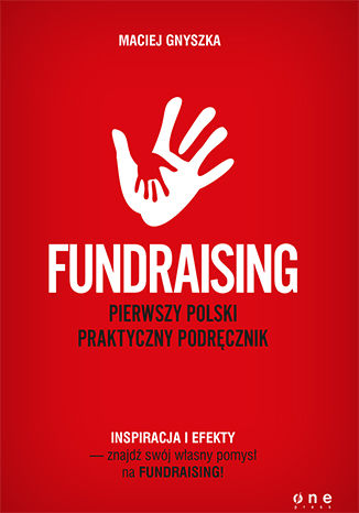 Okładka książki/ebooka Fundraising. Pierwszy polski praktyczny podręcznik