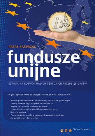 Okładka książki/ebooka Fundusze unijne - szansa na rozwój małych i średnich przedsiębiorstw