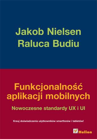 Okładka książki/ebooka Funkcjonalność aplikacji mobilnych. Nowoczesne standardy UX i UI