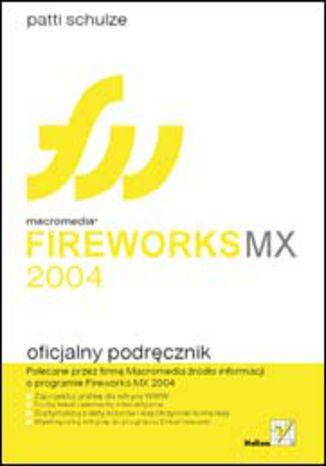 Macromedia Fireworks MX 2004. Oficjalny podręcznik