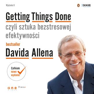 Okładka książki Getting Things Done, czyli sztuka bezstresowej efektywności. Wydanie II