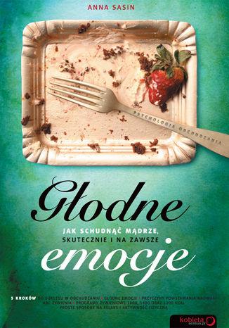 Okładka książki/ebooka Głodne emocje. Jak schudnąć mądrze, skutecznie i na zawsze
