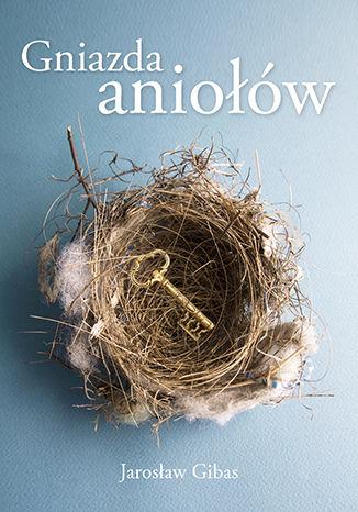 Okładka książki Gniazda aniołów