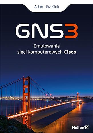 Okładka książki/ebooka GNS3. Emulowanie sieci komputerowych Cisco