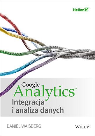 Okładka książki/ebooka Google Analytics. Integracja i analiza danych