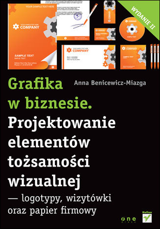 Okładka książki Grafika w biznesie. Projektowanie elementów tożsamości wizualnej - logotypy, wizytówki oraz papier firmowy. Wydanie II