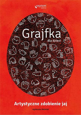 Okładka książki/ebooka Grajfka dla dzieci. Artystyczne zdobienie jaj