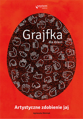 Okładka książki Grajfka dla dzieci. Artystyczne zdobienie jaj