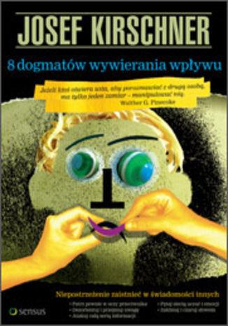 Okładka książki 8 dogmatów wywierania wpływu