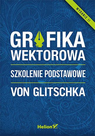 Okładka książki/ebooka Grafika wektorowa. Szkolenie podstawowe. Wydanie II