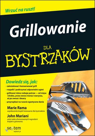 Okładka książki Grillowanie dla bystrzaków. Wydanie II