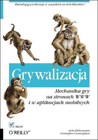 Okładka książki Grywalizacja. Mechanika gry na stronach WWW i w aplikacjach mobilnych