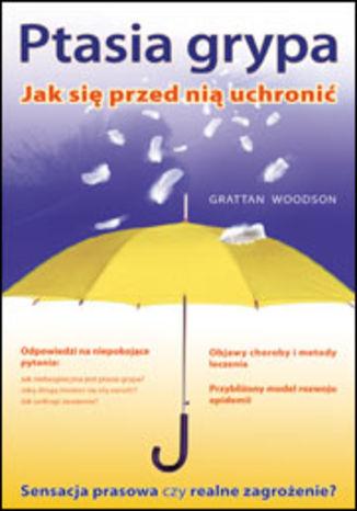 Okładka książki/ebooka Ptasia grypa. Jak się przed nią uchronić