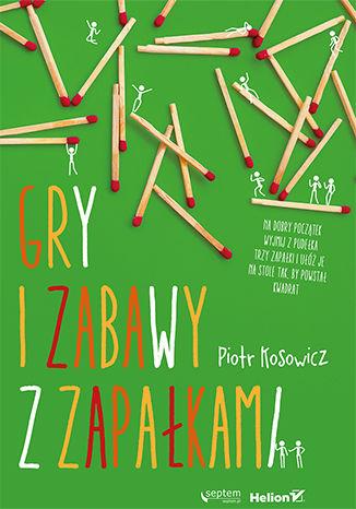 Okładka książki/ebooka Gry i zabawy z zapałkami
