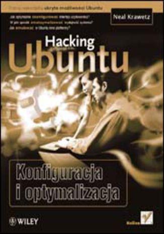 Hacking Ubuntu. Konfiguracja i optymalizacja