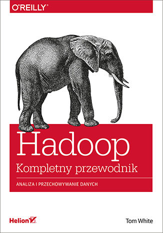 Okładka książki/ebooka Hadoop. Komplety przewodnik. Analiza i przechowywanie danych