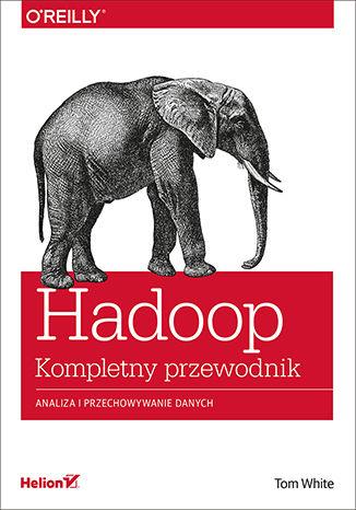Okładka książki Hadoop. Komplety przewodnik. Analiza i przechowywanie danych