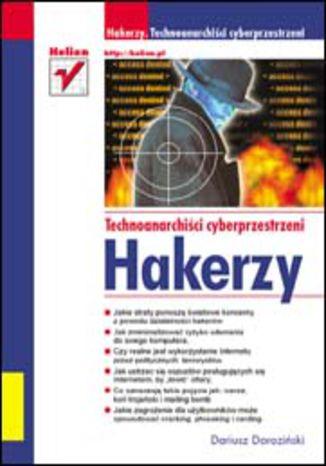 Okładka książki Hakerzy. Technoanarchiści cyberprzestrzeni