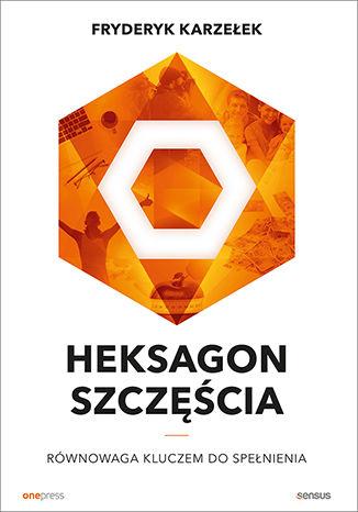 Okładka książki/ebooka Heksagon szczęścia. Równowaga kluczem do spełnienia