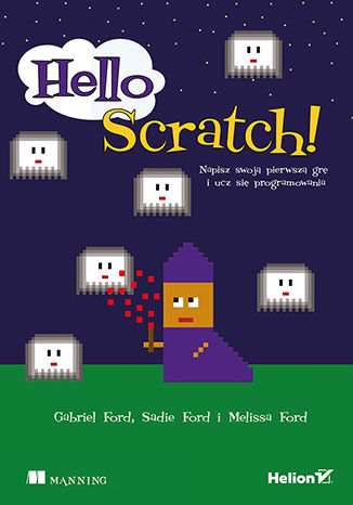 Okładka książki/ebooka Hello Scratch! Napisz swoją pierwszą grę i ucz się programowania