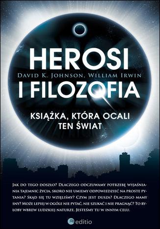 Okładka książki Herosi i filozofia. Książka, która ocali ten świat