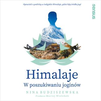 Okładka książki Himalaje. W poszukiwaniu joginów