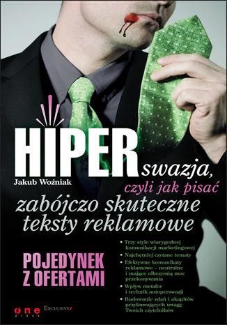 Okładka książki HIPERswazja, czyli jak pisać zabójczo skuteczne teksty reklamowe