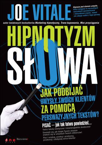 Okładka książki/ebooka Hipnotyzm słowa. Jak podbijać umysły Twoich klientów za pomocą perswazyjnych tekstów
