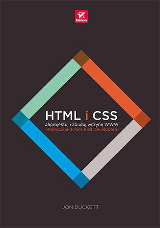 Okładka książki HTML i CSS. Zaprojektuj i zbuduj witrynę WWW. Podręcznik Front-End Developera