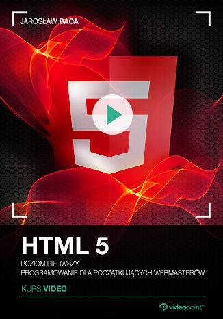 Okładka książki/ebooka HTML5. Kurs video. Poziom pierwszy. Programowanie dla początkujących webmasterów