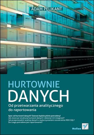 Okładka książki/ebooka Hurtownie danych. Od przetwarzania analitycznego do raportowania