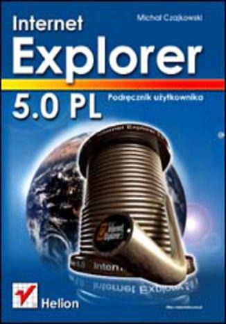 Okładka książki/ebooka Internet Explorer 5.0 PL. Podręcznik użytkownika