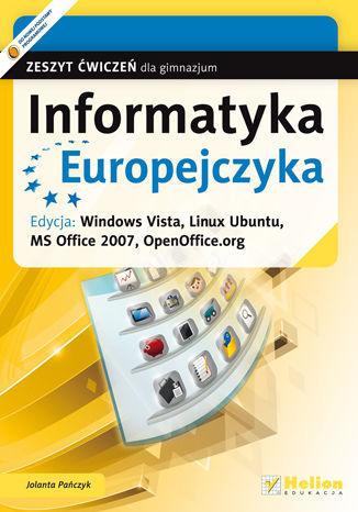 Okładka książki Informatyka Europejczyka. Zeszyt ćwiczeń dla gimnazjum. Edycja: Windows Vista, Linux Ubuntu, MS Office 2007, OpenOffice.org (wydanie II)