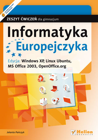Okładka książki/ebooka Informatyka Europejczyka. Zeszyt ćwiczeń dla gimnazjum. Edycja: Windows XP, Linux Ubuntu, MS Office 2003, OpenOffice.org (wydanie II)