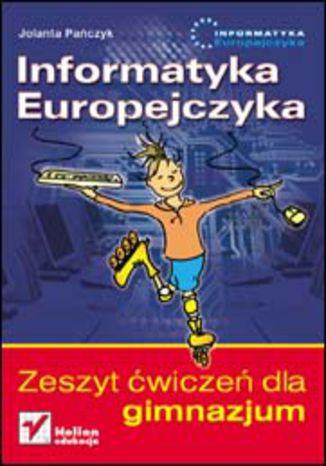 Okładka książki/ebooka Informatyka Europejczyka. Zeszyt ćwiczeń dla gimnazjum