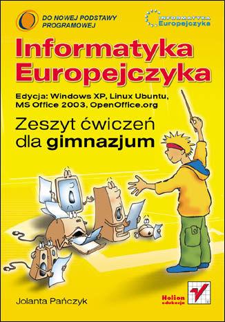 Okładka książki/ebooka Informatyka Europejczyka. Zeszyt ćwiczeń dla gimnazjum. Edycja: Windows XP, Linux Ubuntu, MS Office 2003, OpenOffice.org