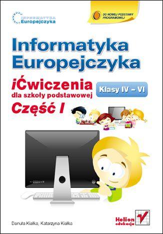 Okładka książki/ebooka Informatyka Europejczyka. iĆwiczenia dla szkoły podstawowej, kl. IV-VI. Część I