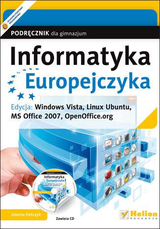 Informatyka Europejczyka. Podręcznik dla gimnazjum. Edycja: Windows Vista, Linux Ubuntu, MS Office 2007, OpenOffice.org (wydanie III)