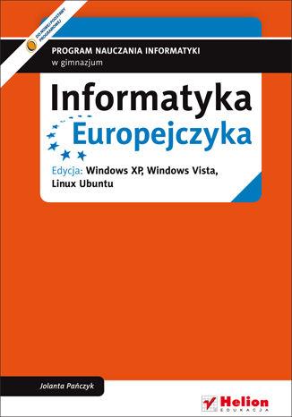 Okładka książki Informatyka Europejczyka. Program nauczania informatyki w gimnazjum. Edycja: Windows XP, Windows Vista, Linux Ubuntu (wydanie IV)